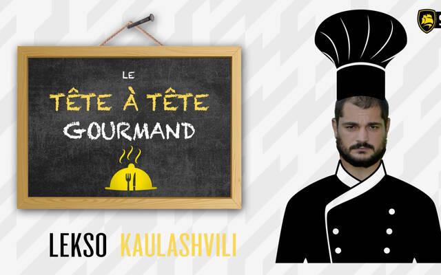 Le tête à tête gourmand de Lekso Kaulashvili !