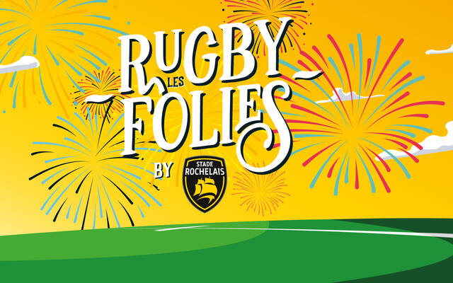 Les Rugbyfolies by Stade Rochelais !
