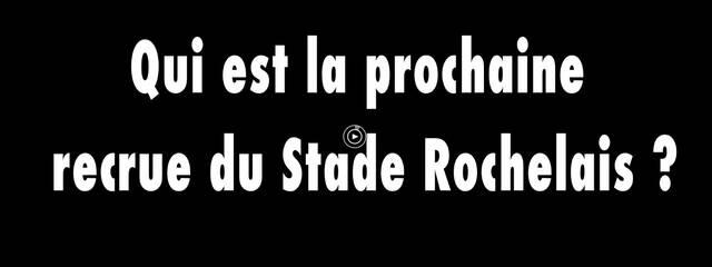Qui est la prochaine recrue du Stade Rochelais ?